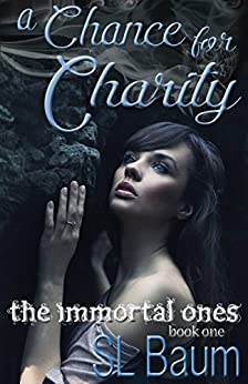 [S.L. Baum]のA Chance for Charity (The Immortal Ones Book 1) (English Edition)
