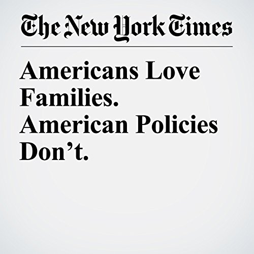 Americans Love Families. American Policies Don't. copertina