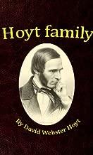 Hoyt family. A genealogical history of John Hoyt of Salisbury, and David Hoyt of Deerfield, (Massachusetts,) and their descendants