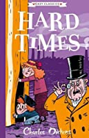 Hard Times: The Charles Dickens Children's Collection (Easy Classics)