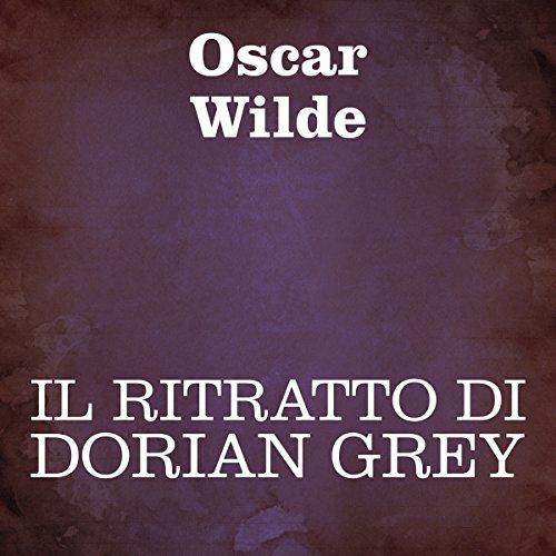 Il ritratto di Dorian Grey [The Picture of Dorian Grey] cover art