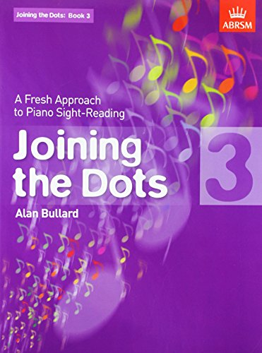 Bullard, A: Joining the Dots, Book 3 (Piano): A Fresh Approach to Piano Sight-Reading (Joining the dots (ABRSM))