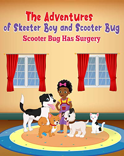 The Adventures of Skeeter Boy and Scooter Bug: Scooter Bug Has Surgery (English Edition)