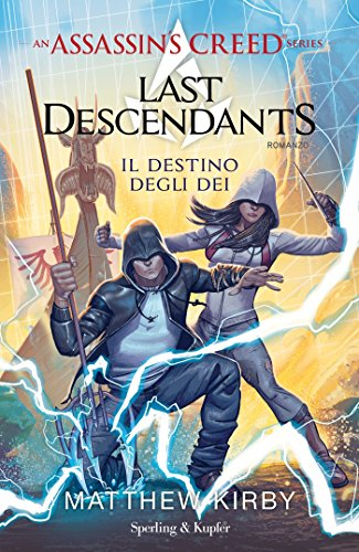 Assassin's Creed. Last descendants. Il destino degli dei (Vol. 3)