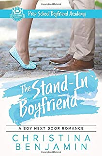 The Stand-In Boyfriend: A YA Contemporary Romance Novel (Prep School Boyfriend Academy) (Volume 5)
