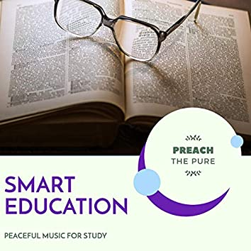 Smart Education - Peaceful Music For Study