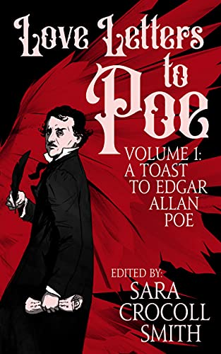 Love Letters to Poe: A Toast to Edgar Allan Poe (English Edition)