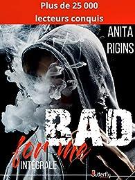 Bad for me - Intégrale par Anita Rigins