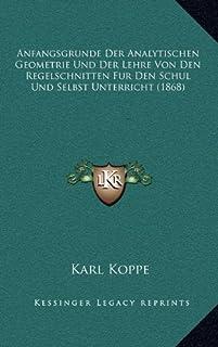 Anfangsgrunde Der Analytischen Geometrie Und Der Lehre Von Den Regelschnitten Fur Den Schul Und Selbst Unterricht (1868)