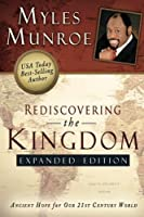 Rediscovering the Kingdom Expanded Edition by Myles Munroe(2010-04-01)