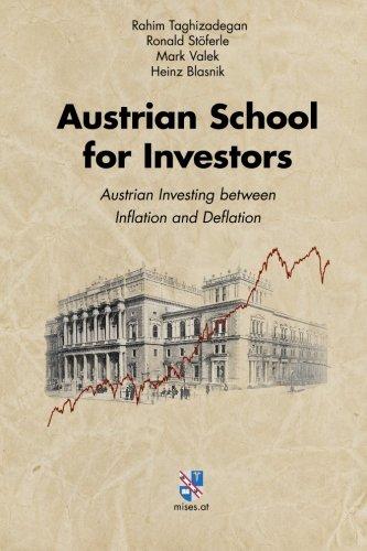 Compare Textbook Prices for Austrian School for Investors: Austrian Investing between Inflation and Deflation 2 Edition ISBN 9783902639394 by Taghizadegan, Rahim,Stöferle, Ronald,Valek, Mark,Blasnik, Heinz