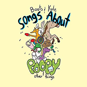 Songs About Poopy and Other Things