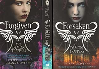 Jana Oliver - The Demon Trappers 1, 2 and 3 : Collection / Set / Pack of 3 books (Forsaken, Forbidden, Forgiven)