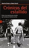 Crónicas del estallido: Viaje a los movimientos sociales que cambiaron América Latina (Antrazyt)