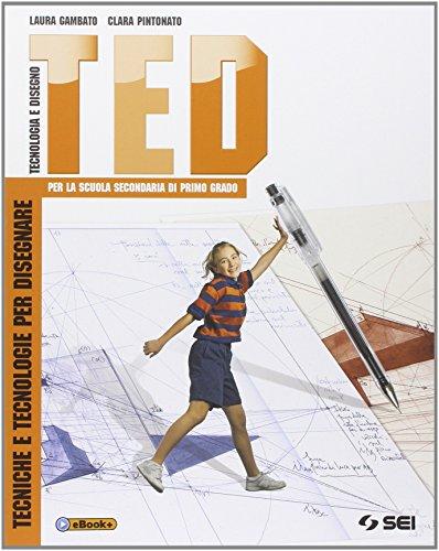 TED. Tecniche e tecnologie per disegnare-Schede di disegno-Argomenti di tecnologia. Per la Scuola media. Con DVD