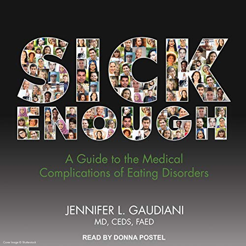 Sick Enough     A Guide to the Medical Complications of Eating Disorders              Auteur(s):                                                                                                                                 Jennifer L. Gaudiani MD CEDS FAED                               Narrateur(s):                                                                                                                                 Donna Postel                      Durée: 11 h et 56 min     Pas de évaluations     Au global 0,0