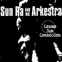 Cosmo Sun Connection by Sun Ra & His Arkestra