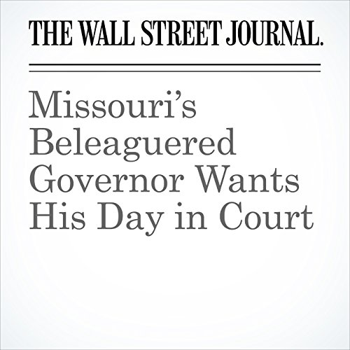 Missouri's Beleaguered Governor Wants His Day in Court copertina