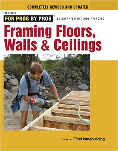 Compare Textbook Prices for Framing Floors, Walls & Ceilings For Pros By Pros Illustrated Edition ISBN 9781631860058 by Editors of Fine Homebuilding