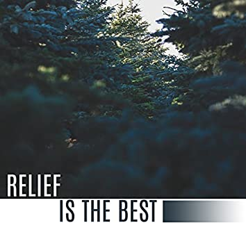 Relief is the Best - Positive Energy, Pleasant Sounds, Rest after Day, wonderful relief, New Power for Action