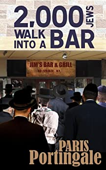 [Paris Portingale]の2,000 Jews Walk into a Bar (English Edition)