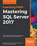 Mastering SQL Server 2017: Build smart and efficient database applications for your organization with SQL Server 2017 (English Edition)