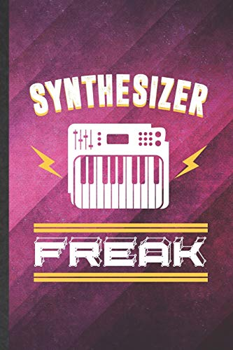 Synthesizer Freak: Funny Blank Lined Music Teacher Keyboardist Notebook/ Journal, Graduation Appreciation Gratitude Thank You Souvenir Gag Gift, Fashionable Graphic 110 Pages
