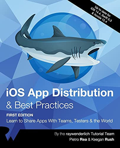 Compare Textbook Prices for iOS App Distribution & Best Practices First Edition: Learn to Share Apps With Teams, Testers & the World  ISBN 9781950325153 by Tutorial Team, raywenderlich,Rea, Pietro,Rush, Keegan
