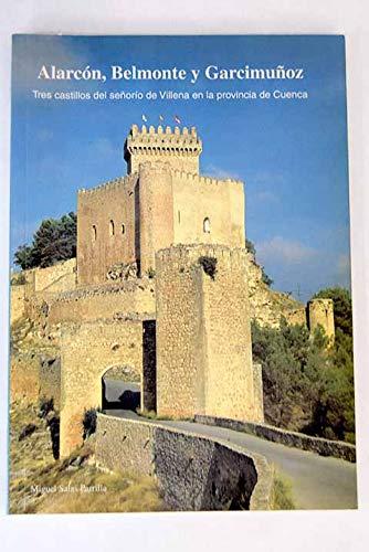 Alarcón, Belmonte y Garcimuñoz: Tres castillos del señorío de Villena en la provincia de Cuenca