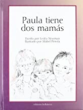 Paula tiene dos mamas/ Heather Has Two Mommies (Spanish Edition) by Leslea Newman (2003-06-02)