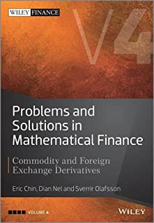 Problems and Solutions in Mathematical Finance: Commodity and Foreign Exchange Derivatives