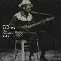 Ranie Burnette's Hill Country Blues [12 inch Analog]