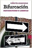Bifurcación: Neocomunismo o libertad