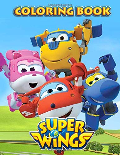Super Wings Coloring Book: SuperWings Jumbo Coloring Book All Funs for Kids and Childrens