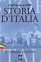 Storia D'Italia #05 - L'Italia Fascista [Italian Edition]
