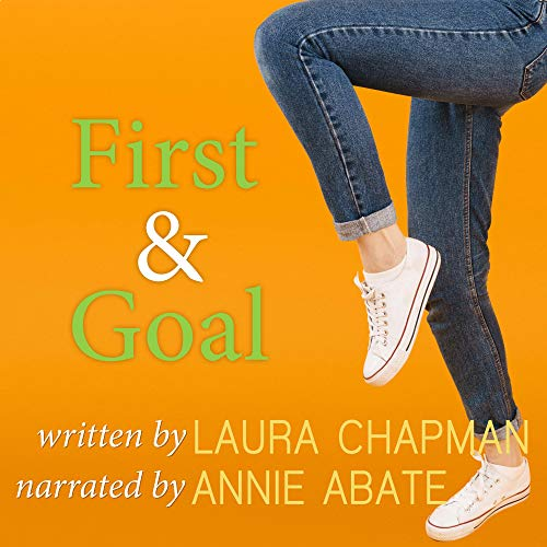 First & Goal Audiobook By Laura Chapman cover art