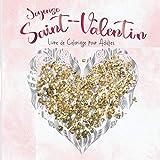 Livre De Coloriage Adulte Fleurs Mandala Saint Valentin: Livre de Coloriage pour Adulte avec des Mandalas Uniques en motif de Coeur