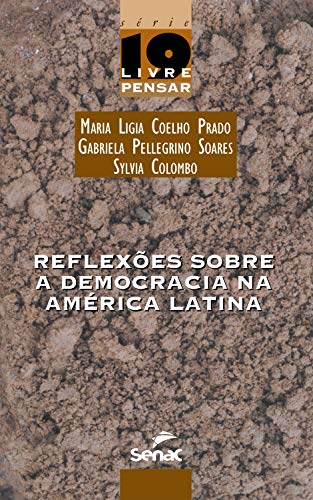 Reflexões sobre a democracia na América Latina (Livre pensar Livro 19)