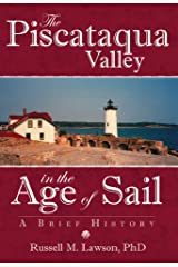 The Piscataqua Valley in the Age of Sail:: A Brief History Paperback