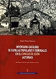 Inventario-Catálogo De Capillas populares y Señoriales En El Consejo de Gijón (Asturias)