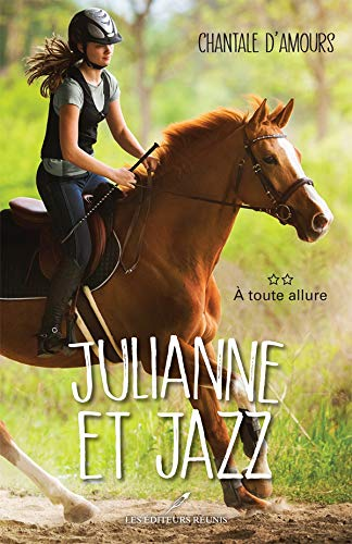 Julianne et Jazz T.2: À toute allure (French Edition)