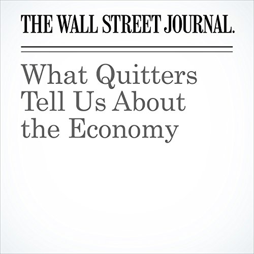 What Quitters Tell Us About the Economy cover art