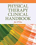 Physical Therapy Clinical Handbook...