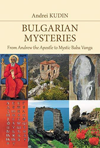 Bolqar sirləri: Həvari Andrewdən mistik Baba Vanqaya (İngilis Edition)