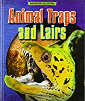 Animal Traps and Lairs (Engineered by Nature)