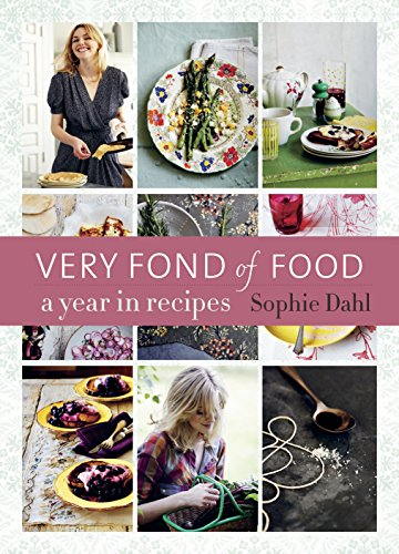 Very Fond of Food: A Year in Recipes [A Cookbook] (From Season to Season) (English Edition)