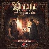 Dracula und der Zirkel der Sieben: Folge 03: Todesangst