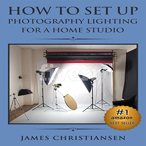 Photography for Beginners: How to Set Up Photography Lighting for a Home Studio cover art