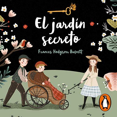 El jardín secreto [The Secret Garden] Audiobook By Frances Hodgson Burnett cover art