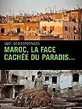 Maroc, la face cachée du paradis...